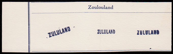 "ZULULAND 1888 FOURNIER ""ZOULOULAND"" OVERPRINT IMPRESSIONS"