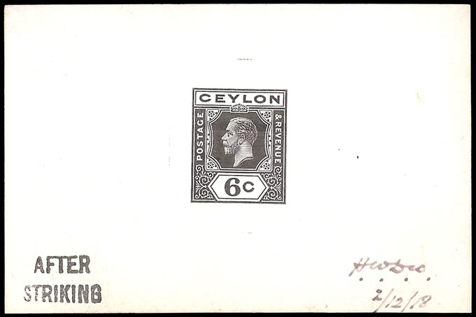 CEYLON 1919 KGV 6C DIE PROOF, SINGLE PLATES, AFTER STRIKING